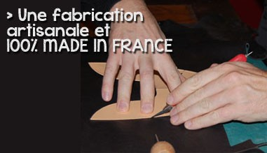 Une fabrication artisanale et 100% MADE IN FRANCE